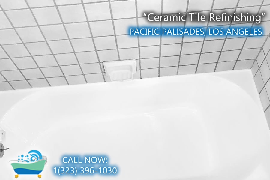 pacific palisades ceramic tile refiinishing